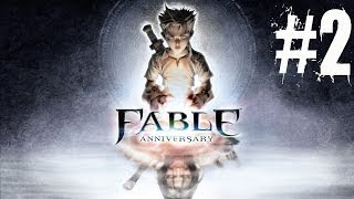 Fable Anniversary Walkthrough Part 2 Gameplay Lets Play Playthrough (Xbox 360)