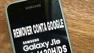 Removendo conta google do j120h 2016