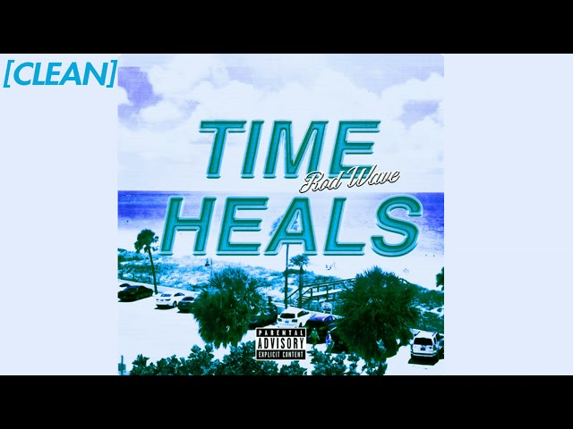 [CLEAN] Rod Wave - Time Heals