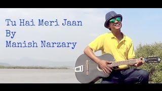 Tu Hai Meri Jaan - Manish Narzary