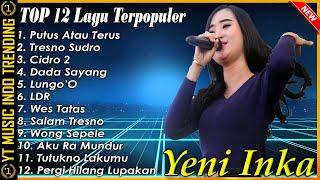 Yeni Inka Full Album Adella Terbaru 2021 Yeni Inka Putus Atau Terus Dangdut Koplo Terpopuler MP3