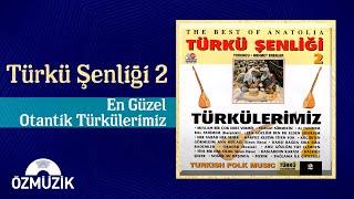 Türkü Şenliği 2 - En Güzel Otantik Türkülerimiz