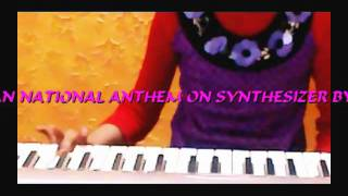 Indian National Anthem on Synthesizer by Manasi Pillay.mp4