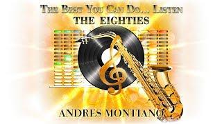 Saxofon Alegre, 80s Instrumental Sax Music, The Best You Can Do.. Musica de los 80, Andres Montiano