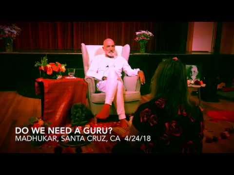 Madhukar - Do we need a Guru?