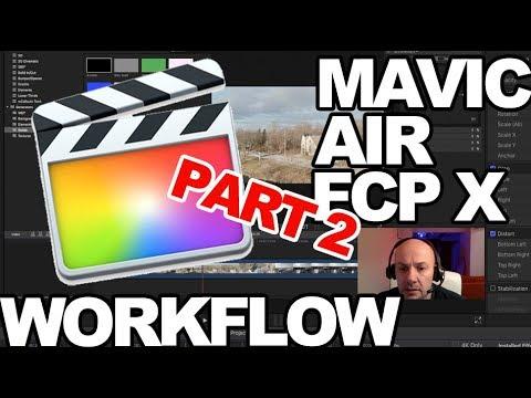 DJI Mavic Air Workflow | Final Cut Pro X | Part 2...