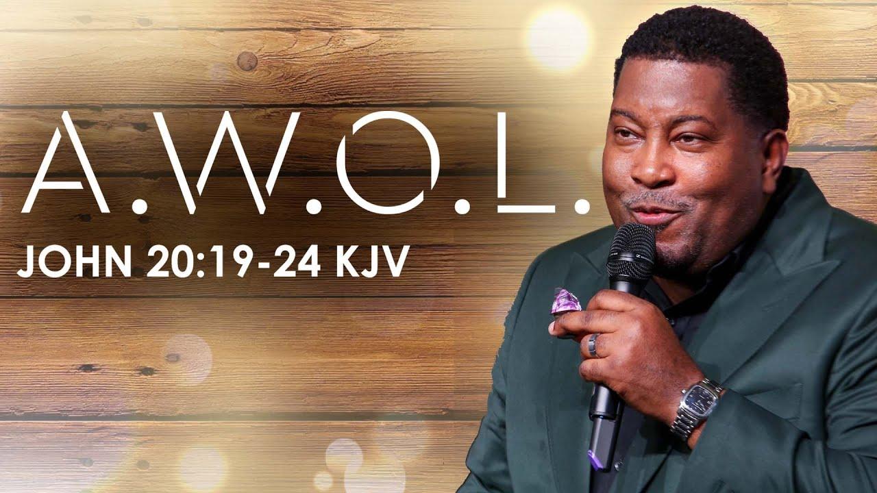 A.W.O.L. | Dr. E. Dewey Smith | John 20:19-24 KJV