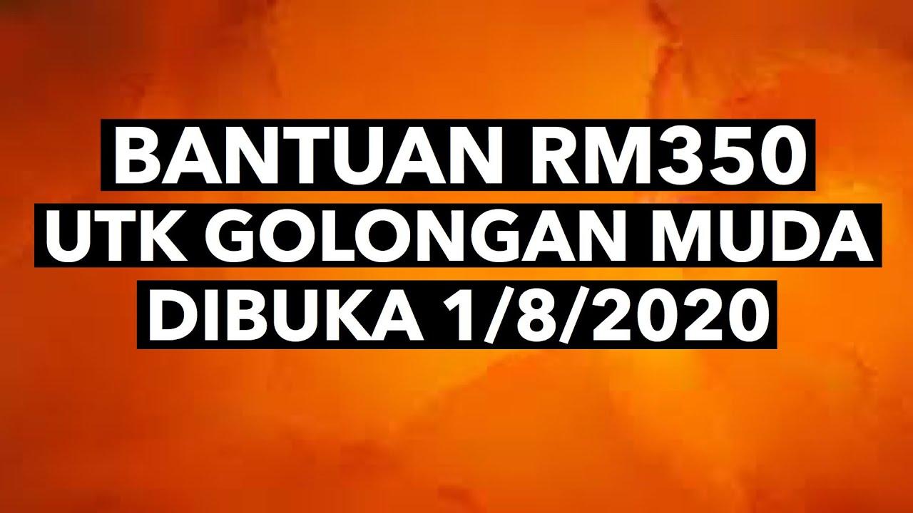BANTUAN RM350 UNTUK GOLONGAN MUDA DIBUKA 1/8