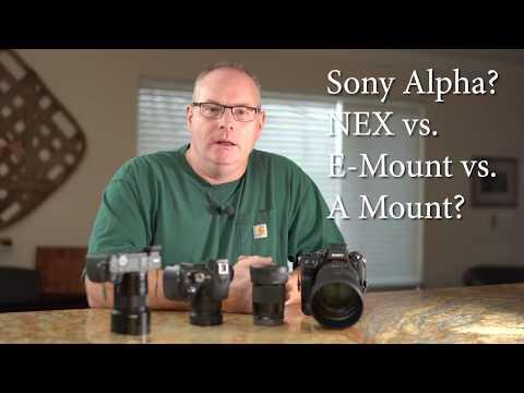 Understanding Sony Lenses:  A-Mount Vs. E-Mount Vs. NEX Mount???