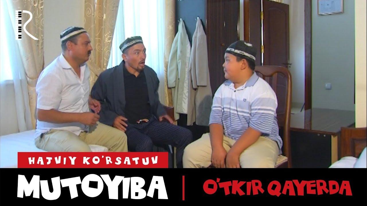 Mutoyiba - O'tkir qayerda   Мутойиба - Уткир каерда (hajviy ko'rsatuv)