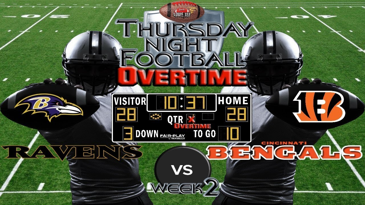 a91bdabb NFL Week 2   Baltimore Ravens vs. Cincinnati Bengals   TNF OVERTIME🏈🏈🏈  #LouieTeeLive