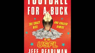 """Jeff Pearlman talks new book """"Football for a Buck: The Crazy Rise and Crazier Demise of the USFL"""""""