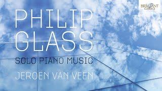 Glass: Solo Piano Music (Full Album) played by Jeroen van Veen