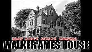 S01E14 - WALKER AMES HOUSE - EAST COAST SPIRIT CHASERS