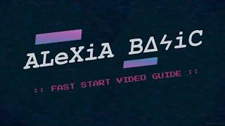 PRINT :: ALEXIA BASIC FAST START VIDEO GUIDE