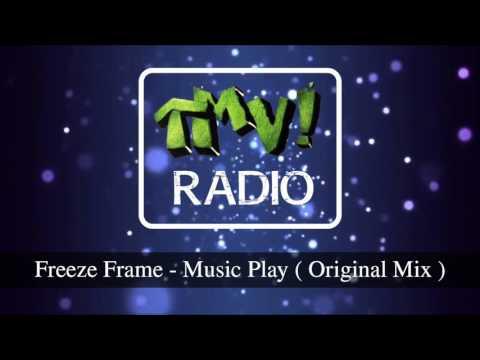 Freeze Frame - Music Play ( TMV Radio )