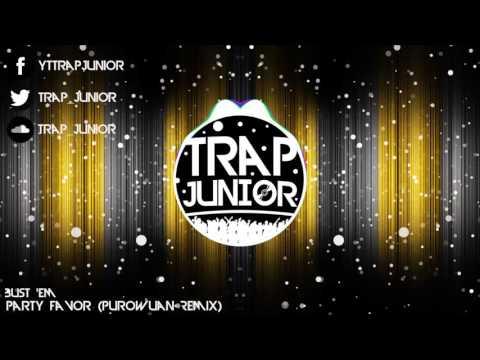 Party Favor - Bust 'Em (PuroWuan Remix)