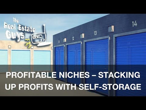 Profitable Niches - Stacking Up Profits with Self-Storage