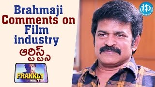 Brahmaji's Comments On Film Industry Artists || Frankly With TNR || Talking Movies with iDream