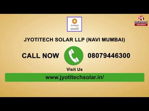 Solar Power Plant And Modules by Jyotitech Solar Llp, Navi M