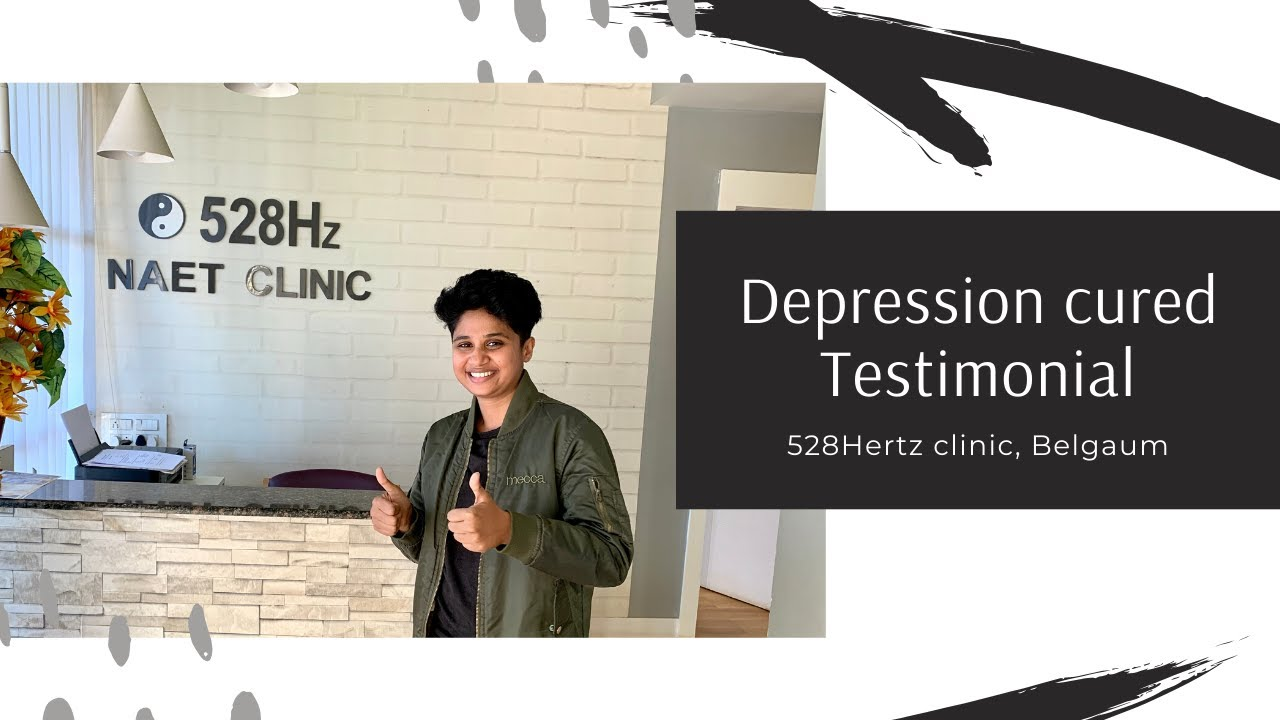Depression cured without drugs & medications at 528Hertz clinic, Belgaum