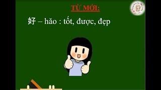 Học tiếng Trung Giao Tiếp Cơ Bản - Bài 1 - Theo Giáo Trình Hán Ngữ 1