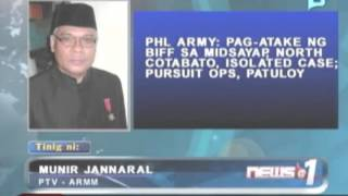 [News@1] PHL Army: Pag-atake ng BIFF sa Midsayap, isolated case; pursuit ops, patuloy