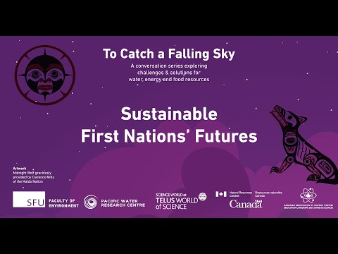 To Catch A Falling Sky: Sustainable First Nations' Futures