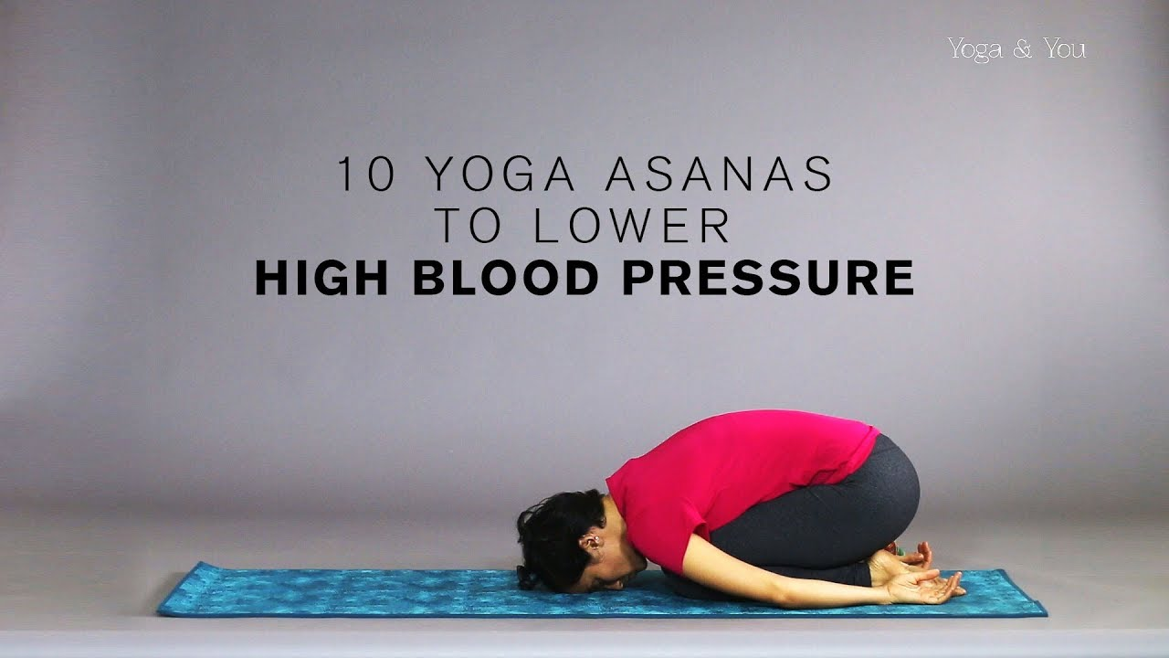 3 Yoga Asanas That Will Help Lower High Blood Pressure