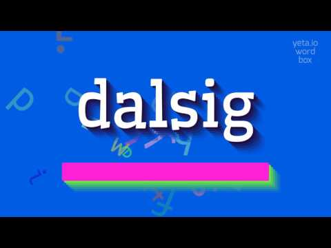 "How to say ""dalsig""! (High Quality Voices)"