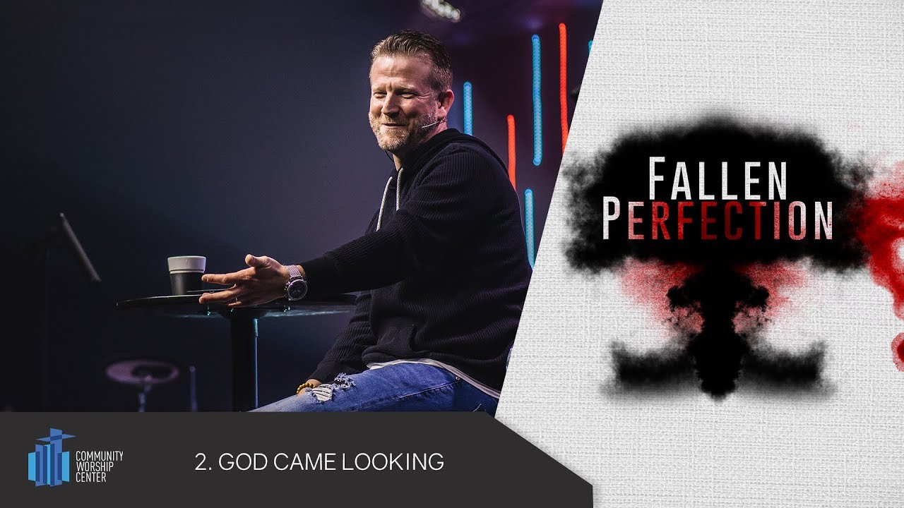 God Came Looking | Fallen Perfection | Pastor Keith Deal