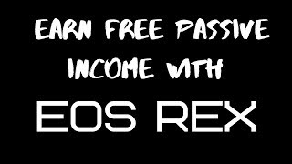 Earn Free Passive Income With EOS REX | FULL TUTORIAL