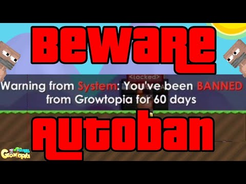 Growtopia | Beware Autoban ! Auto Banned !