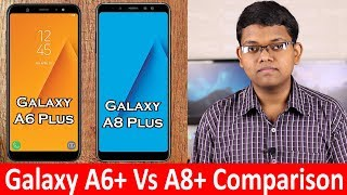 Samsung Galaxy A6+ Vs Galaxy A8+ Which Is The Best Smartphone