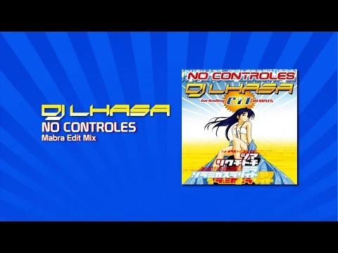 Dj Lhasa - No Controles (Mabra Edit Mix)