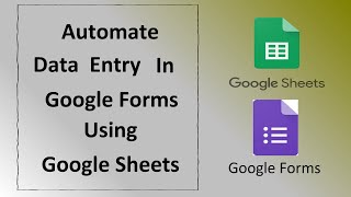How to Automate Data Entry in Google Forms