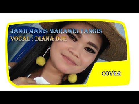 Janji Manis Marawei Tangis, Karya : Hengky Al-Lesa, Cover By : Diana Dje. Musik By. Andra Sound