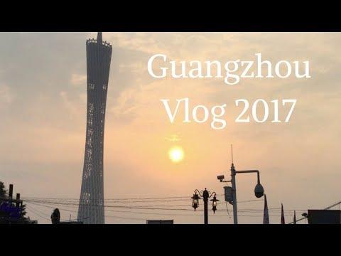 Guangzhou Vlog 2017