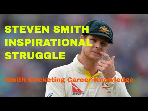 Steven Smith Never Give Up attitude and success story.