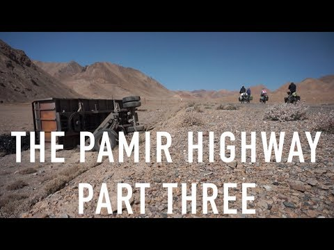 Cycling the Pamir Highway Part Three || WO2W (EP.11)