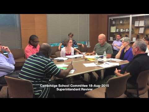 Cambridge School Committee Meeting - Superintendent Performance Evaluation, August 18, 2015
