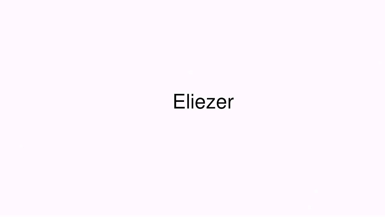 How to pronounce Eliezer