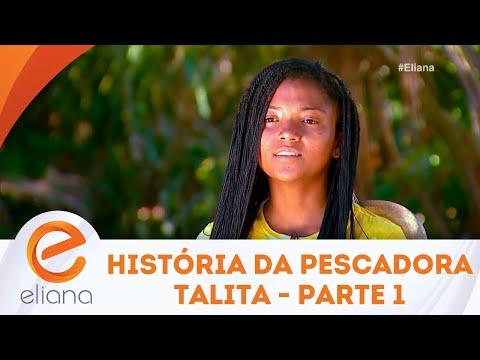 História da pescadora Talita - Parte 1 | Programa Eliana (19/08/18)