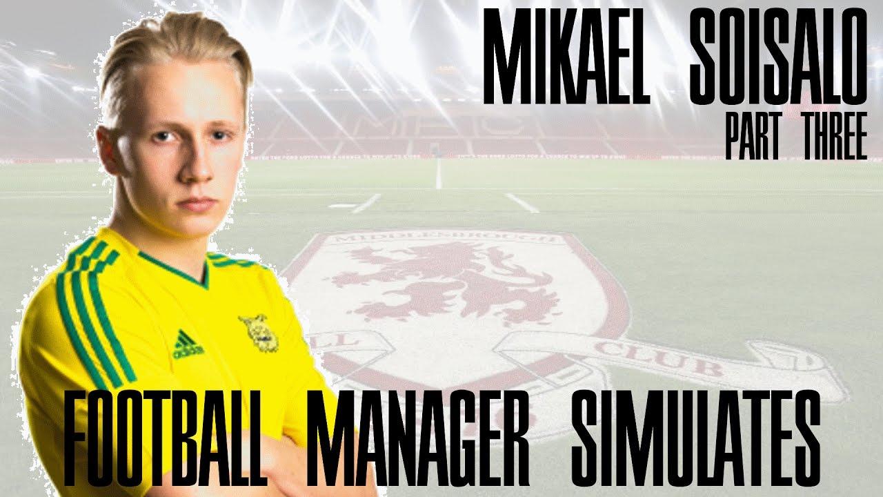 Football Manager Simulates | Mikael Soisalo | Part Three - YouTube