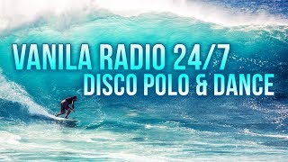 VANILA RADIO ???? HITY DISCO POLO 24/7 ????