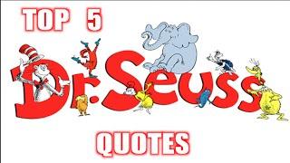 Video Top 5 Best Dr. Seuss Quotes download MP3, 3GP, MP4, WEBM, AVI, FLV Agustus 2017