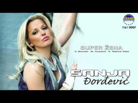 Sanja Đorđević - Super Žena - (Audio 2007)