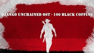 Django Unchained Soundtrack - 100 Black Coffins (from Rick Ross)