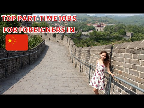 PART-TIME JOBS FOR FOREIGN STUDENTS IN CHINA | HOW TO FIND A PART-TIME JOB IN CHINA