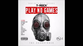 T-Rock - Play No Games [Remix] (feat. K-Rock)